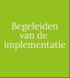 begeleiden van implementatie